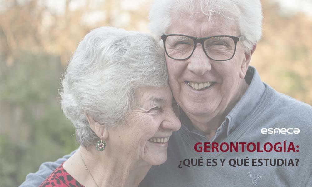 Qué es la gerontología y qué aspectos estudia