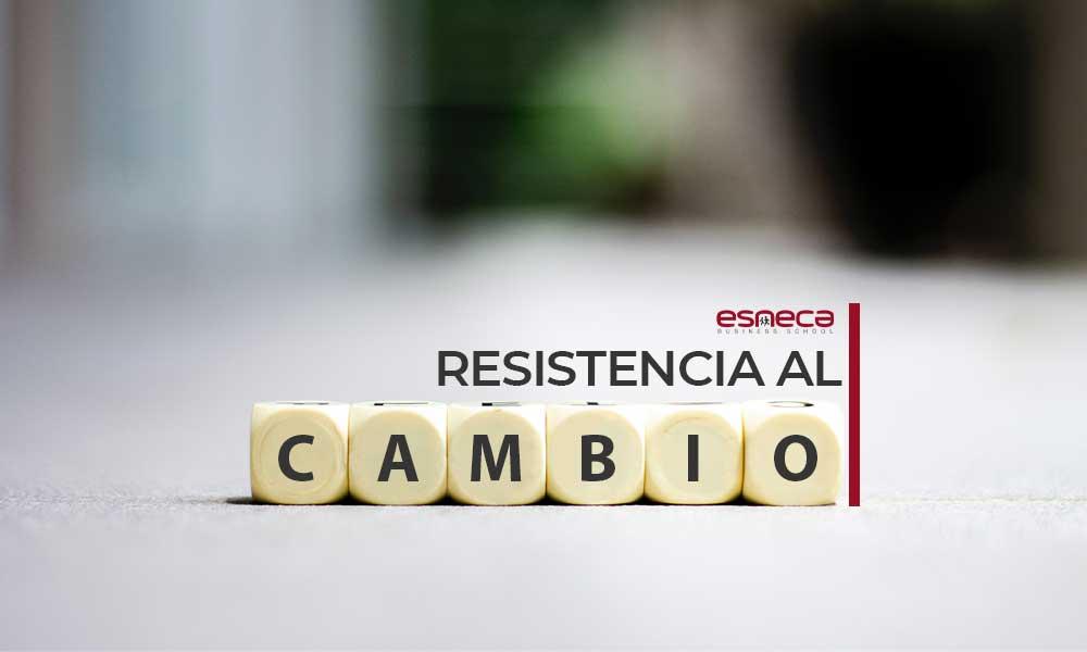 Resistencia al cambio: qué es, causas y cómo combatirla