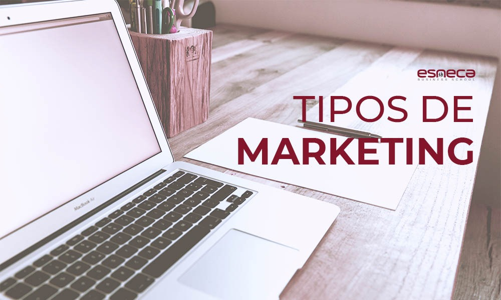 Estos son los 10 tipos de marketing que debes conocer