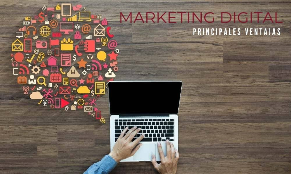 Principales ventajas del marketing digital